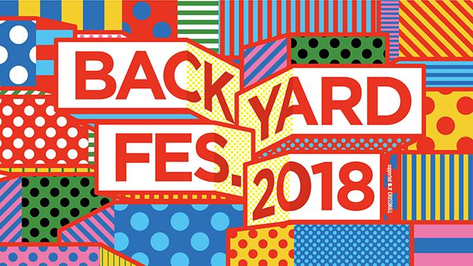 バックヤードに光を当てるお祭り「BACKYARD FES.2018」